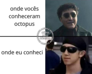 Onde vocês conheceram octopus